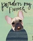 Pardon My French by Katie Doucette art print
