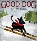 Good Dog Ski Patrol by Good Dog Studios art print