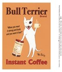Bull Terrier Instant Coffee art print