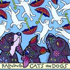 Raining Cats on Dogs by Denny Driver art print