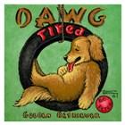 Dawg Tired by Janet Kruskamp art print