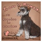 To Forgive Is Canine by Janet Kruskamp art print