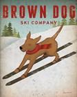 Brown Dog Ski Co by Ryan Fowler art print